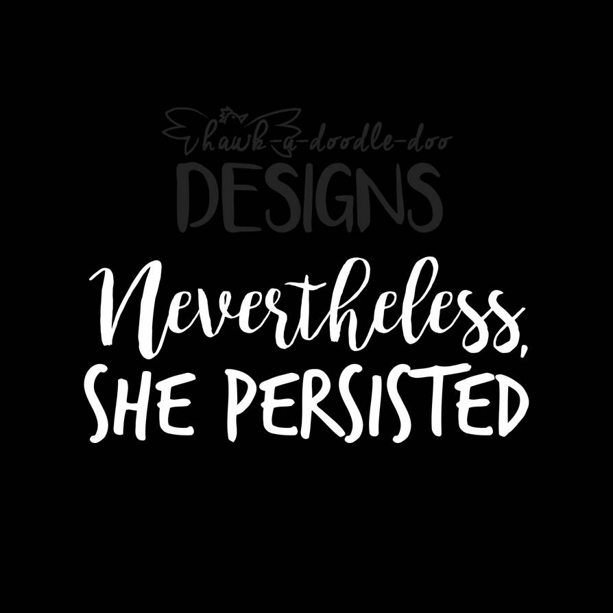 Nevertheless, She Persisted v1