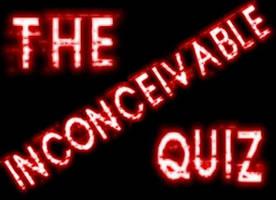 The inconcievable quiz by BIGRIN