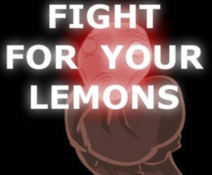 Fight For Your Lemons by sqeezy