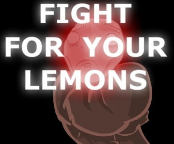 Fight For Your Lemons