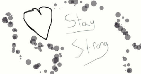 Stay Strong...