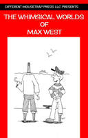 The Whimsical Worlds of Max West Cover by maxwestart