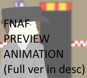 Five Nights at Freddy's animated preview. by mortified-Archie