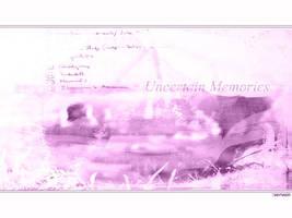 Uncertain Memories by vervain
