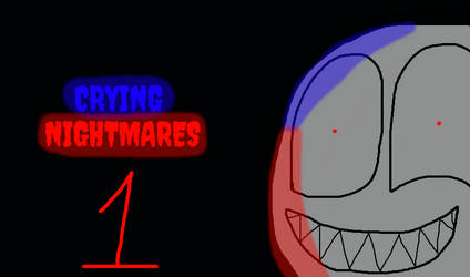 CRYING NIGHTMARES - Chapter 1: The Nightmare Realm