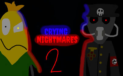 CRYING NIGHTMARES - Chapter 2: Un-Sweet Dreams