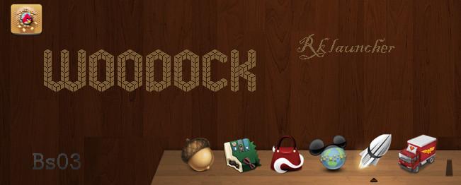 WoodocK . Rk launcher . by babysnoop03