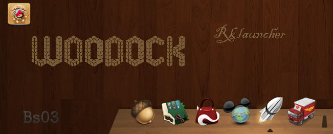 WoodocK . Rk launcher . by babysnoop03