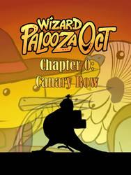 Wizard Palooza OCT - Chapter 0: Canary Row by Shadowkirby14