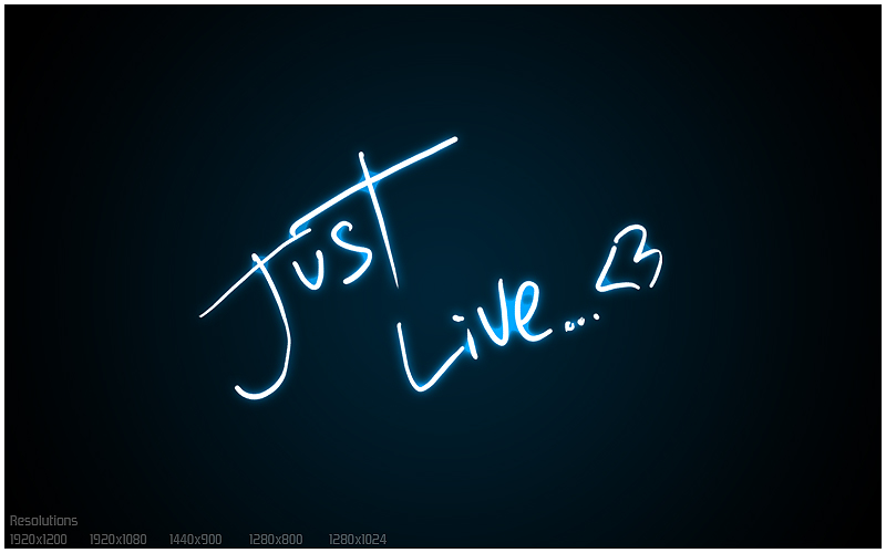 Just Live ...