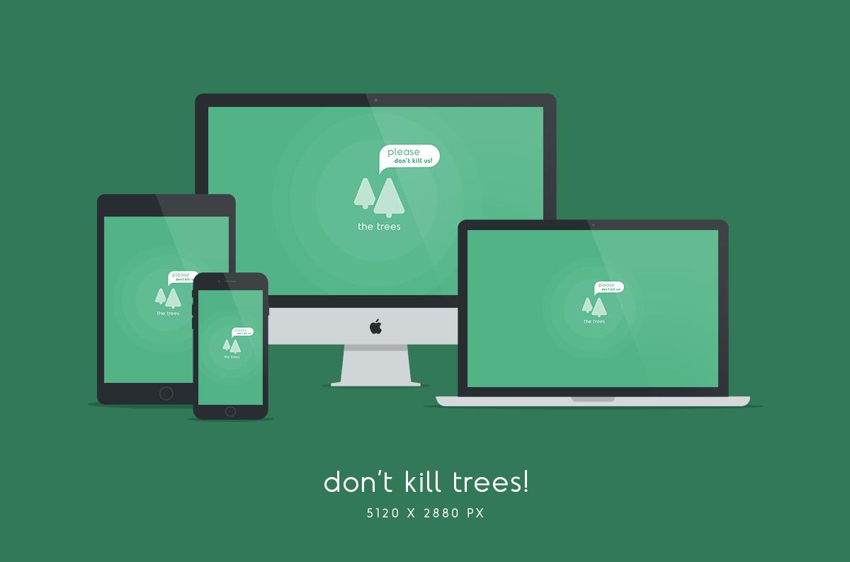 Don't Kill Trees Wallpaper 5120x2880px by dpcdpc11