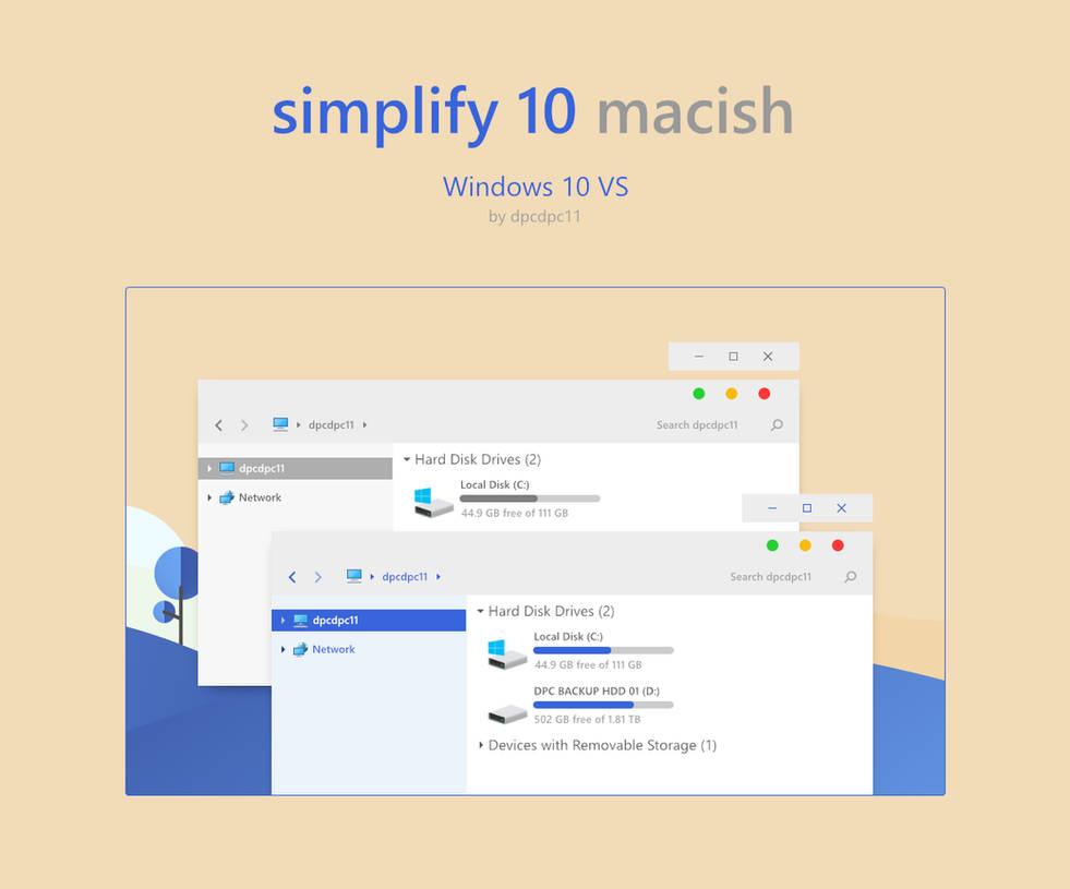 Simplify 10 Macish - Windows 10 Theme by dpcdpc11 on DeviantArt