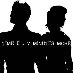Time II - 7 Minutes More by conquer001