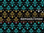 damask//znow