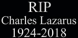 RIP Charles Lazarus 1924-2018