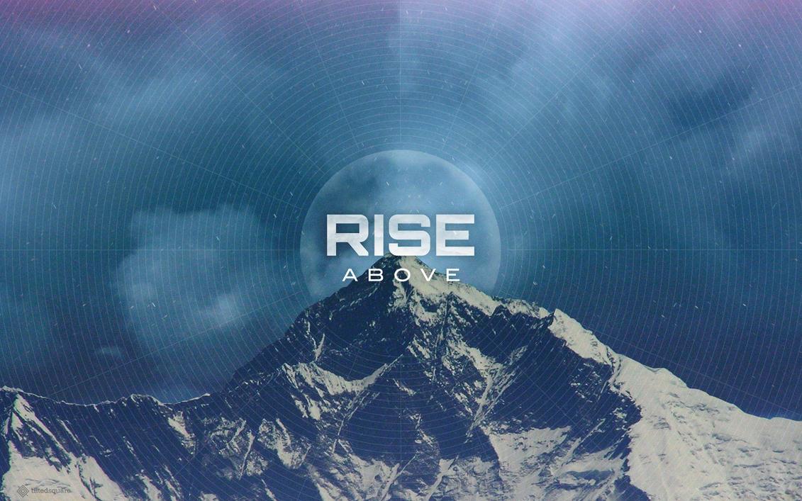 Rise Above by TiltedSquare on deviantART