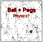 Ball + Peg Physics by ssjskipp