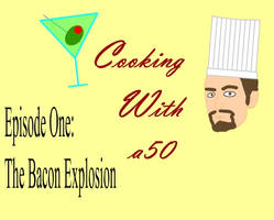 Cooking with a50: Episode One