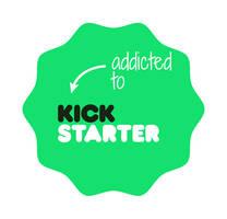 Addicted To Kickstarter Badge