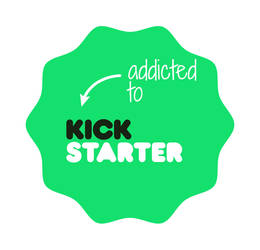 Addicted To Kickstarter Badge