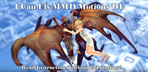 MMD - I Can Fly Motion DL