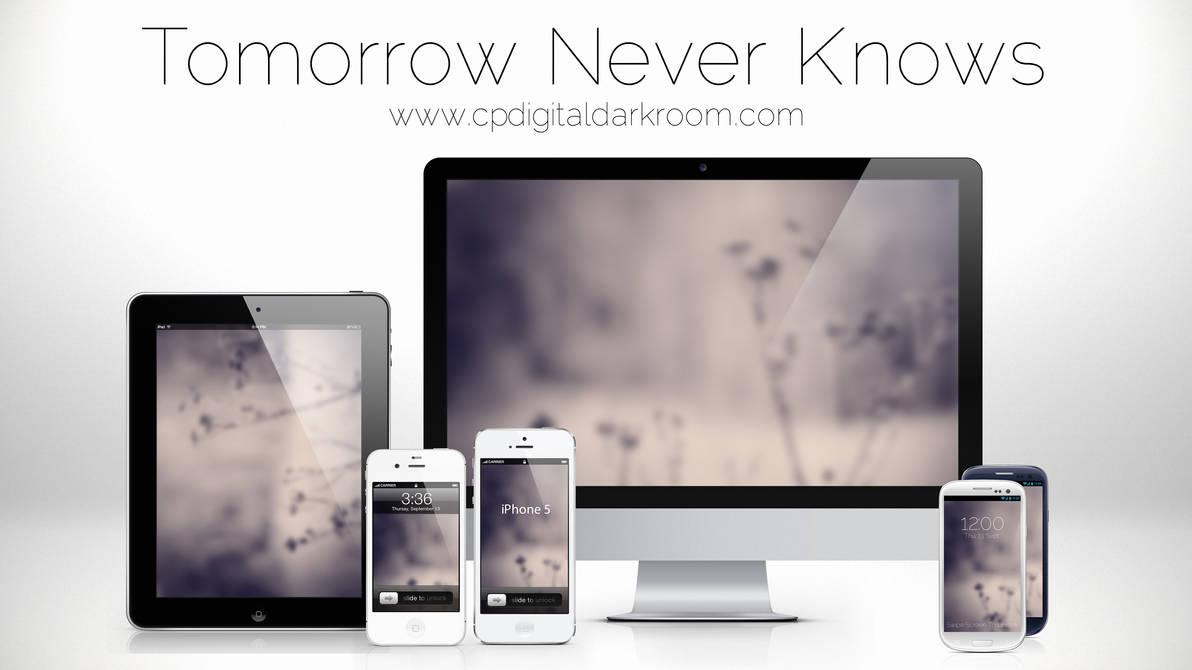 Tomorrow Never Knows Wallpaper Pack By Cpdigitaldarkroom On