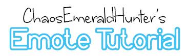 Emote Tutorial WIP - 75% done by ChaosEmeraldHunter