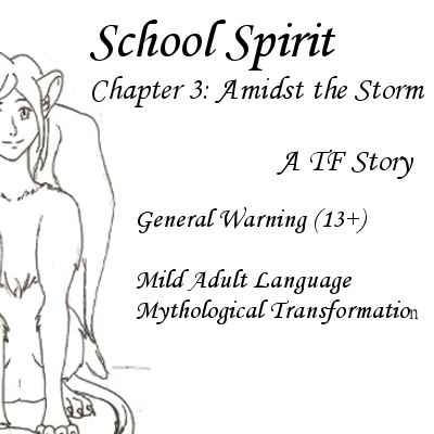 School Spirit Chapter 3: Amidst the Storm by HeavensShadow