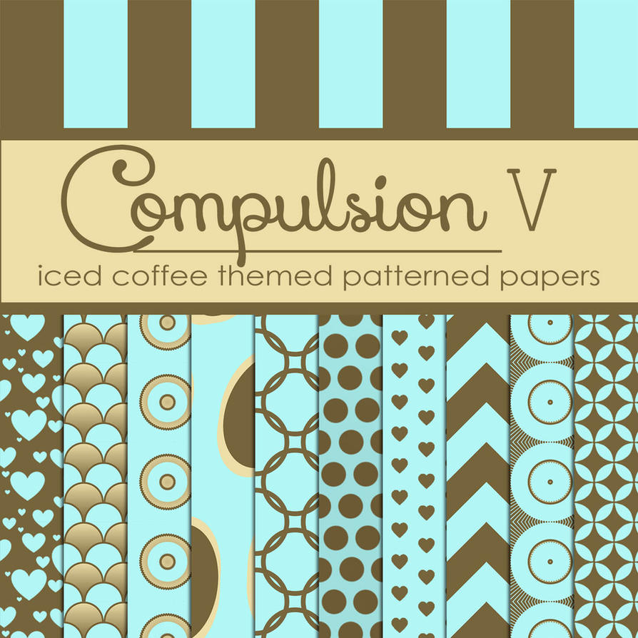 Compulsion V: Iced Coffee Themed Pattern Papers by TeacherYanie