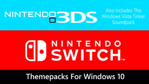 Nintendo 3DS And Switch Themepacks For Windows 10