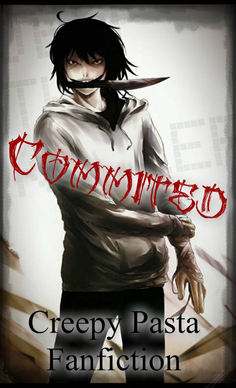 Committed (Jeff the killer fanfic) Chapter 8 by