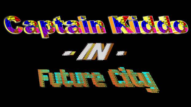 Captain Kiddo in Future City - Episode 1