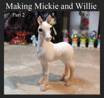 Making Mickie and Willie Part 2
