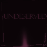 Undeserved