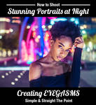 How to Shoot EYEGASMIC Night Portraits by ToneyHadnotJr