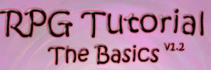 RPG Tutorial: The Basics by Staticblaze