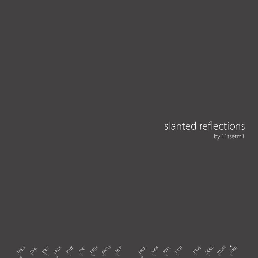 Slanted Reflections by 11tsetm1