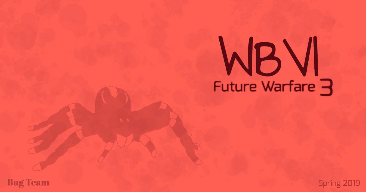 War Bugs VI: Future Warfare 3 (2019) by ChalkBugs on DeviantArt