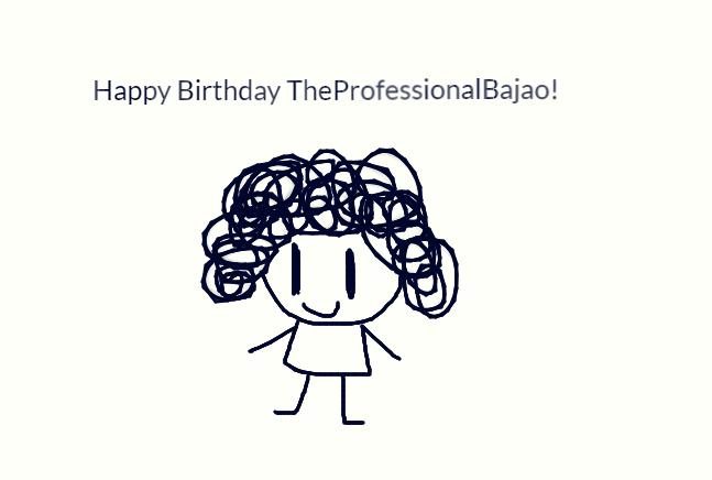Happy Birthday TheProfessionalBajao 2018! by worldofcaitlyn