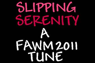 Slipping Serenity (2011) JAM Animations,FAWM Music