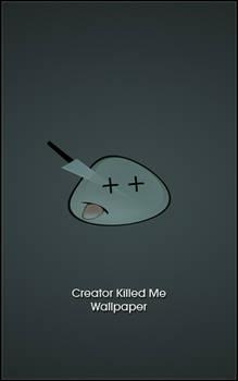 Creator Killed Me