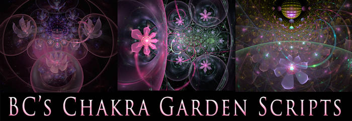 BC's Chakra Gardens Scripts by Fractal-Resources