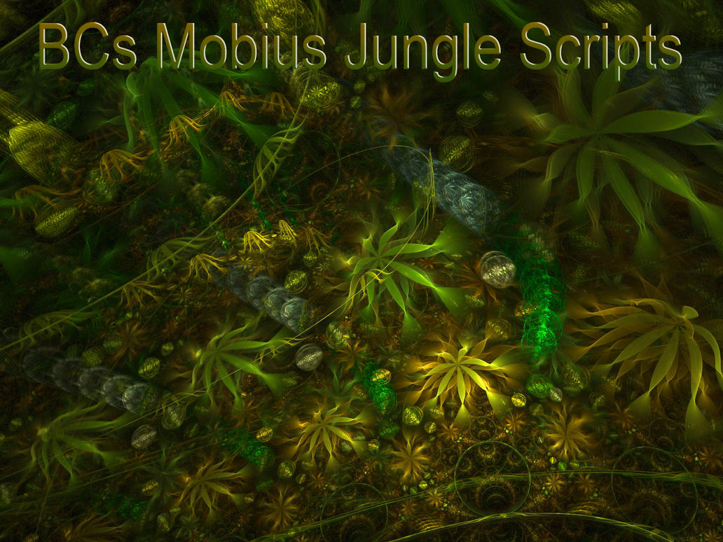 BCs Mobius Jungle Scripts by Fractal-Resources