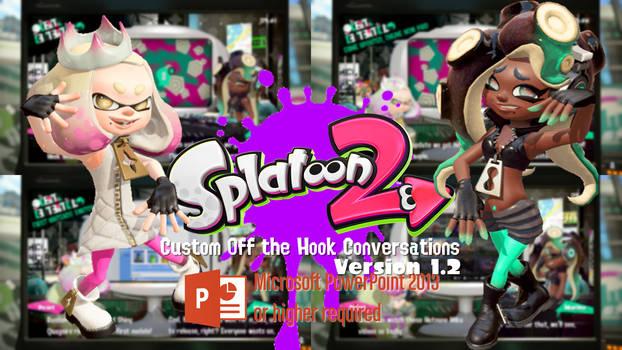 Splatoon 2 Off the Hook Custom Conversations v1.2