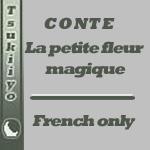 Conte - la petite fleur magique by Tsukiiyo