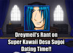 Dreymeil's Rant on Super Kawaii Sugoi Dating Time!