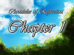 Chronicles of Reflection: Chapter 1