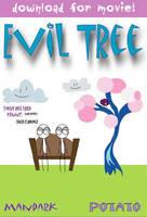 Evil Tree Movie by AngryPotato