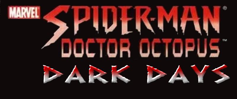 Spider-Man Doctor Octopus - Dark Days #1 by stick-man-11 on