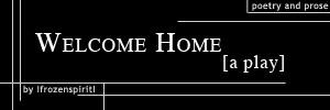Welcome Home by IfrozenspiritI